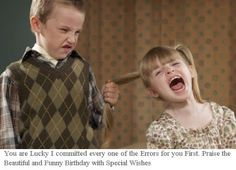 Brother and Sister Quotes: Happy Birthday Sister Funny
