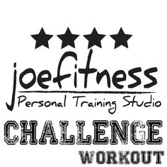 Challenge  Workout for 5.14.13.1 - joefitness personal training studio
