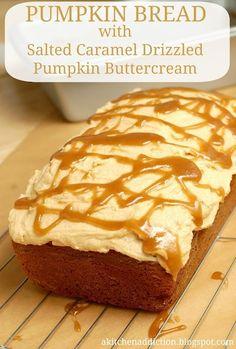 Pumpkin Bread with Salted Caramel Drizzled Pumpkin Buttercream