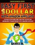Free Kindle Book -  [Computers & Technology][Free] Easy First $Dollar With Amazon Affiliate : Step-By-Step Guide and Low-Cost Setup for Beginners to Make Money with Amazon Affiliate (Online Business Series) Check more at http://www.free-kindle-books-4u.com/computers-technologyfree-easy-first-dollar-with-amazon-affiliate-step-by-step-guide-and-low-cost-setup-for-beginners-to-make-money-with-amazon-affiliate-online-business-series/