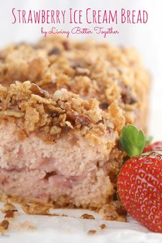 Living Better Together: Strawberry Ice Cream Bread