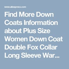 Find More Down Coats Information about Plus Size Women Down Coat Double Fox Collar Long Sleeve Warmly Extended Section Female Coat Thickened Outerwear COATS03,High Quality outerwear,China outerwear womens Suppliers, Cheap outerwear coat from Taste life, taste classic on Aliexpress.com