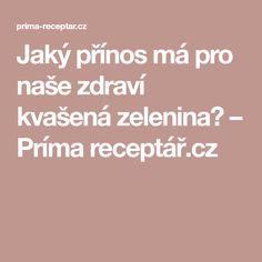 Jaký přínos má pro naše zdraví kvašená zelenina? – Príma receptář.cz