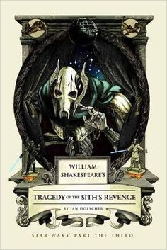 Amazon.com: William Shakespeare's Tragedy of the Sith's Revenge: Star Wars Part the Third (William Shakespeare's Star Wars) (9781594748080): Ian Doescher: Books