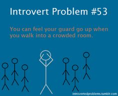 ...or that has anyone that I'm not comfortable with, no matter the number. INTJ