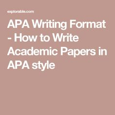 APA Writing Format - How to Write Academic Papers in APA style