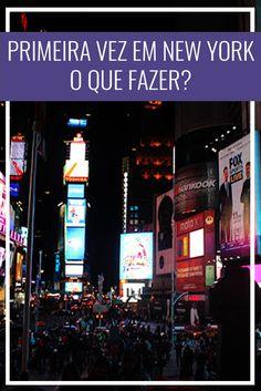 O que fazer em New York na primeira visita à cidade? Nova York, NYC, Estados Unidos, Times Square.