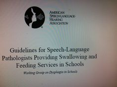 Guidelines for Speech-Language  Pathologists Providing Swallowing and Feeding Services in Schools. Pinned by SOS Inc. Resources.  Follow all our boards at http://pinterest.com/sostherapy  for therapy resources.