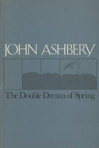 The Double Dream of Spring by John Ashbery