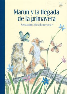 15 Spanish/Bilingual Books about Spring – Bilingual Marketplace Spring Pictures, New Pictures, Spring Books, Friends Set, Book Cover Design, Book Publishing, Spring Time, Book Lovers, Squirrel