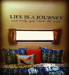 "LOVE this vinyl quote for the RV - ""Life is a journey and only you hold the map"""