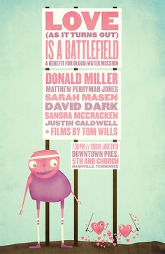 Love, as it turns out, is a battlefield. Poster for a benefit for blood:water mission.