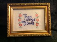 Cross stitch, hymn, How Great Thou Art, then sings my soul Then Sings My Soul, When Im Bored, Singing, Cross Stitch, Easter, Bag, Frame, Cards, Ideas