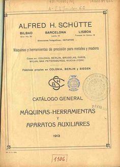 Alfred H. Schütte. Catálogo general: máquinas-herramientas y aparatos auxiliares: 1913. Barcelona