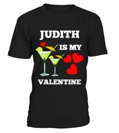 JUDITH IS MY VALENTINE (Name is Customizable)  #gift #idea #shirt #image #mother #father #wife #husband #hotgirl #valentine #marride