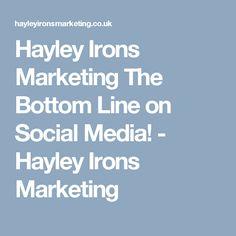 Hayley Irons Marketing The Bottom Line on Social Media! Mail Marketing, Social Media Content, Irons, Line, Benefit, Blog, Fishing Line, Iron, Blogging