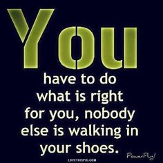 whats right for you life quotes quotes quote life quote