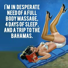 Pin-Up Needs: I'm in desperate need of a full body massage, 4 days of sleep, and a trip to the Bahamas.