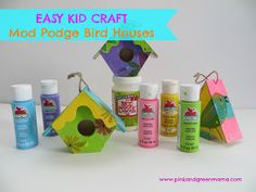 Pink and Green Mama: Easy Kid Craft: Mod Podge Bird Houses
