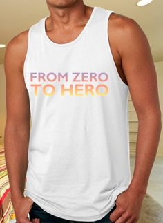 From zero to hero Tank Top for Man on http://www.luulla.com/store/distro4u