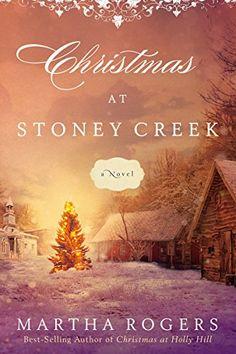 Christmas at Stoney Creek: A Novel by Martha Rogers https://www.amazon.com/dp/B01C27E2TI/ref=cm_sw_r_pi_dp_x_wB7.xbNVJTKYM