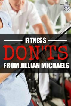 Fitness dos and don'ts from THE Jillian Michaels. | Fit Bottomed Mamas