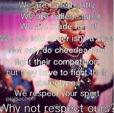 ❤️THIS IS SO TRUE PLEASE EVERYONE RESPECT CHEERLEADING AND WE WILL RESPECT YOU❤️