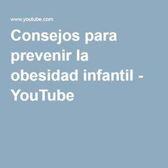 Consejos para prevenir la obesidad infantil - YouTube