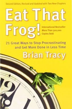 Eat That Frog!  2nd Edition -  21 Great Ways to Stop Procrastinating and Get More Done in Less Time by Tracy, Brian published by Berrett-Koehler Publishers (2007)