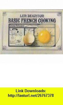 Basic French Cooking (9780224016056) Len Deighton , ISBN-10: 0224016059  , ISBN-13: 978-0224016056 ,  , tutorials , pdf , ebook , torrent , downloads , rapidshare , filesonic , hotfile , megaupload , fileserve