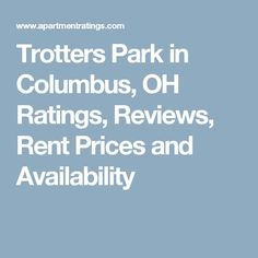 Trotters Park in Columbus, OH Ratings, Reviews, Rent Prices and Availability