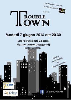 """Martedì 7 giugno spettacolo """"Trouble Town"""" - http://www.gussagonews.it/spettacolo-trouble-town-giugno-2016/"""