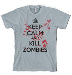 Funny Keep Calm Kill Zombies shirt spooky zombie #tshirt