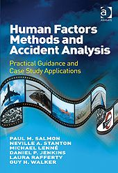 Salmon, Paul M. Human Factors Methods and Accident Analysis: Practical Guidance and Case Study Applications. Farnham: Ashgate, 2011. Print.
