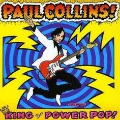 PAUL COLLINS - The king is power pop Los mejores discos del 2010 http://woody-jagger.blogspot.com.es/2015/01/los-mejores-discos-del-2010-por-que-no.html