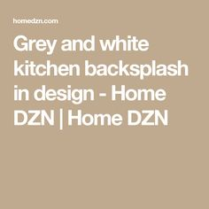 Grey and white kitchen backsplash in design - Home DZN Black And White Style, Grey And White, White Kitchen Backsplash, Gray And White Kitchen, Huge Kitchen, Cover Gray, Architectural Elements, House Design, Home
