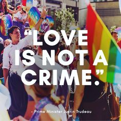 #love is not a crime. #lgbt #pride. Thanks Justin Trudeau for your support to the #gay community!