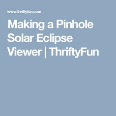 Making a Pinhole Solar Eclipse Viewer | ThriftyFun