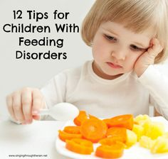 12 Tips for Children With Feeding Disorders | Tips for other moms and dads who may be struggling with children who also have feeding disorders or maybe are just plain picky!