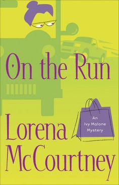 On the Run (Ivy Malone Series #3)