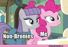 mlp gif-- Me. Everytime I see a pony pic, or someone says soomething about ponies.or ANYTHING that remids me!!!