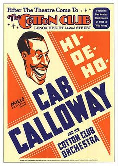 Hi-De-Ho!  Theatrical poster for Cab Calloway and his Cotton Club Orchestra, Harlem, NYC. 1930's.