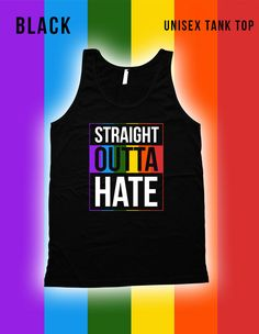 Straight Outta Hate 2-  Gay Pride Ally t-Shirt, Gay Pride Clothing, pride, LGBT, Mens Womens Shirts, Lgbt shirts, Fitness tank top CT-461 by LifeStyleTees on Etsy