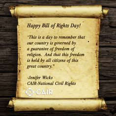 """Happy Bill of Rights Day!  """"This is a day to remember that our country is governed by a guarantee of freedom of religion.  And that this freedom is held by all citizens of this great country.""""  -Jenifer Wicks CAIR-National Civil Rights Litigation Director"""