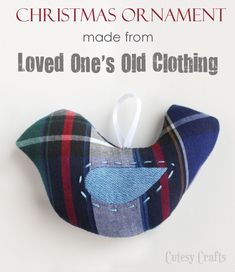 11 DIY Memorial Craft Projects for Crafty People Memorial idea for the holidays – Make a Christmas ornament from your loved one's old clothing. Just one of 11 DIY Memorial Craft Projects for Crafty People from Urns Northwest Memorial Ornaments, Bird Ornaments, Memorial Gifts, Handmade Ornaments, How To Make Ornaments, Memorial Ideas, Ornaments Ideas, Memorial Urns, Fabric Ornaments