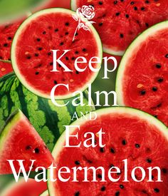 KEEP CALM AND eat Watermelon. Another original poster design created with the Keep Calm-o-matic. Buy this design or create your own original Keep Calm design now. Keep Calm Carry On, Stay Calm, Keep Calm And Love, Keep Calm Posters, Keep Calm Quotes, Everything Will Be Alright, Quotes About Everything, Watermelon Quotes, Fruit Quotes