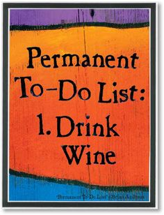 Number 2 should be Drink Chateau Morrisette Wine. Sounds like a good to-do list.