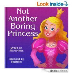 Not Another Boring Princess - Kindle edition by Sharon Cohen, SugarSnail. Children Kindle eBooks @ Amazon.com.