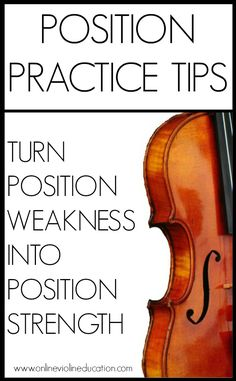 Transform position weakness to position strength with these 7 tips for the violin.