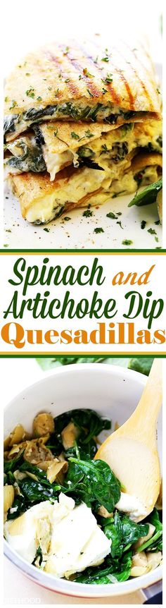 Spinach and Artichoke Dip Quesadillas – Easy to make, quick and delicious quesadillas filled with a rich, yet lightened up spinach and artichoke dip.